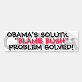 "OBAMA - OBAMA'S SOLUTION ""BLAME BUSH"" BUMPER STICKER"