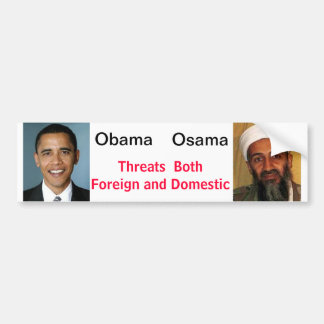 Obama/Osama Threats Foreign and Domestic Bumper Sticker
