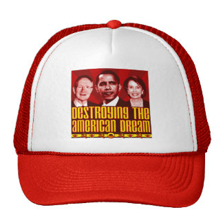 Obama Pelosi Reid - Destroying the American Dream Trucker Hats