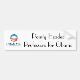 obama, Pointy Headed Professors fo... - Customized Bumper Sticker
