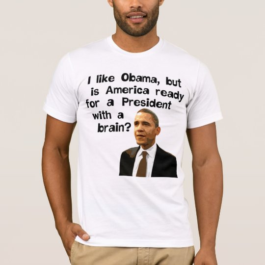 Obama, President With A Brain T-Shirt