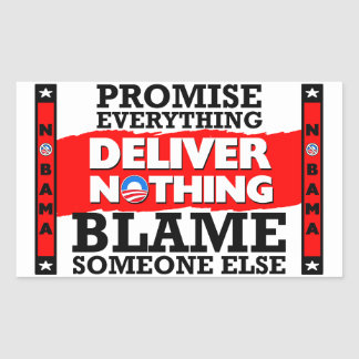 Obama: Promise Everything, Deliver Nothing! Rectangular Sticker