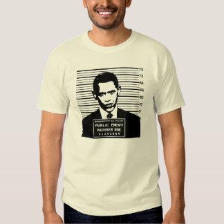 Obama - Public Enemy Number One T Shirts