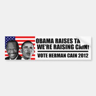 Obama Raises Taxes, We're Raising Cain! Bumper Sticker
