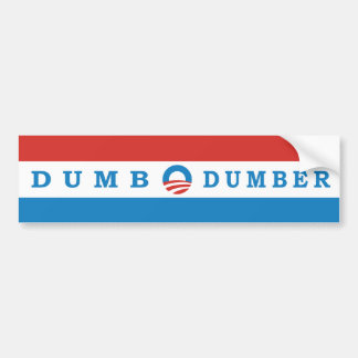 Obama satirical Dumb and Dumber Bumper Sticker