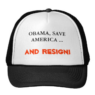 OBAMA, SAVE AMERICA ..., AND RESIGN! MESH HAT