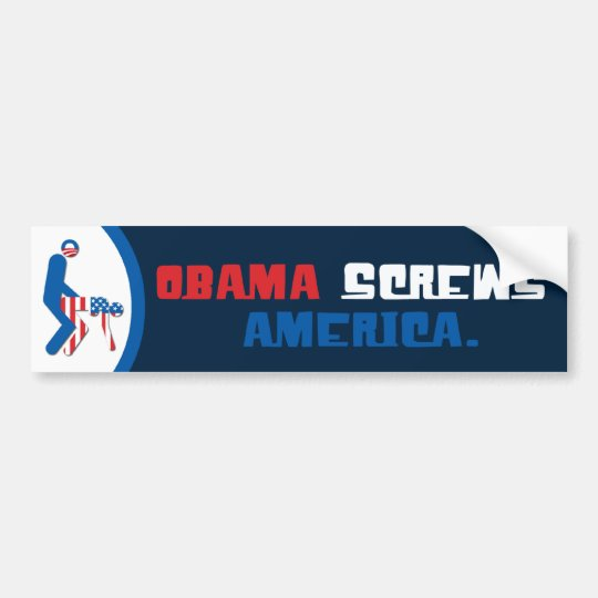 Obama Screws America Bumper Sticker