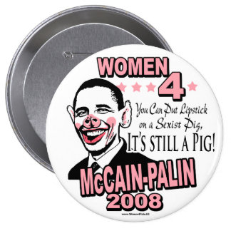 Obama Sexist Pig Gear 10 Cm Round Badge
