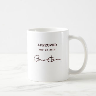 Obama Signs Bill, Health Care Reform March 23 2010 Basic White Mug