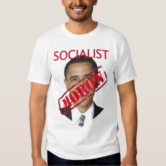 Obama socialist moron (t-shirt) t shirts