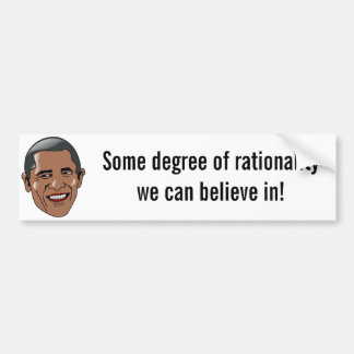 Obama - Some degree of rationality Car Bumper Sticker