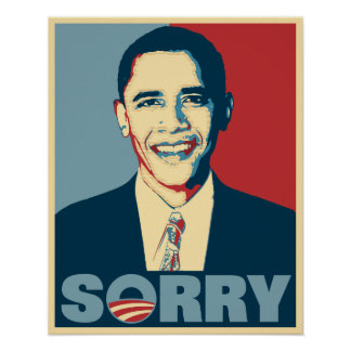 Obama Sorry Poster