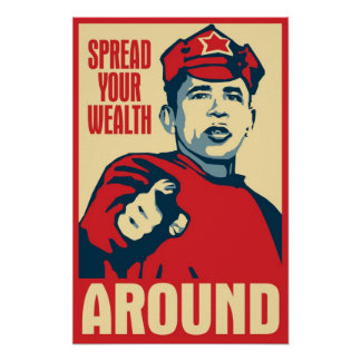 Obama Spreading The Wealth Around Poster