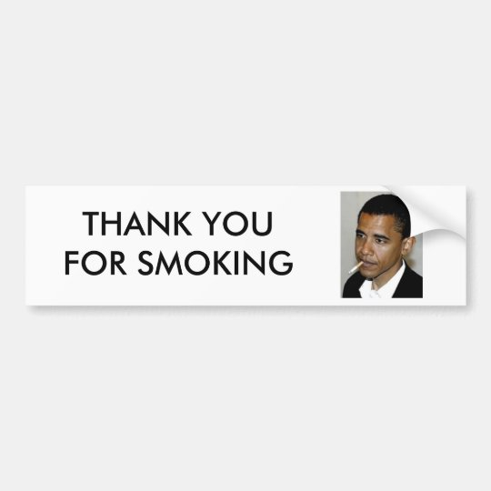 OBAMA, THANK YOU FOR SMOKING BUMPER STICKER