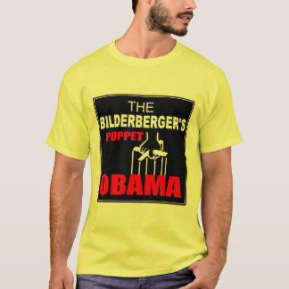 Obama - The Bilderberger's Puppet T-Shirt