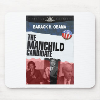 Obama The MANCHILD Candidate Mouse Pad