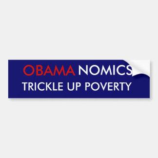 OBAMA, TRICKLE UP POVERTY, NOMICS BUMPER STICKER