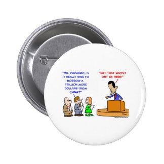 Obama trillions dollars china racist 6 cm round badge