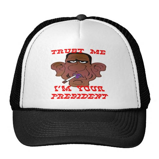 Obama Trust Me I'm Your President Hat