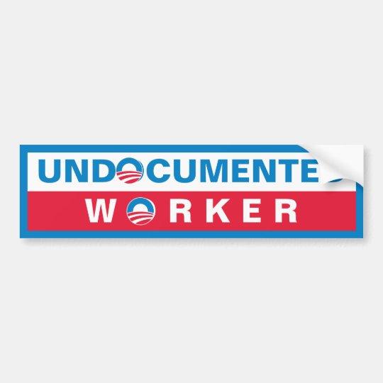 Obama Undocumented Worker Bumper Sticker