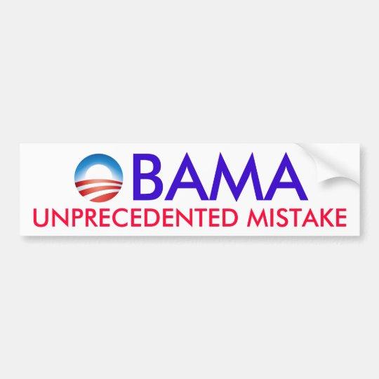 OBAMA - UNPRECEDENTED MISTAKE BUMPER STICKER