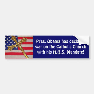 Obama War Against Catholics Bumper Sticker