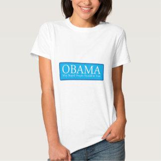 OBAMA-WHY-STUPID-PEOPLE T SHIRTS