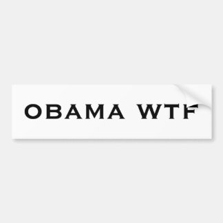 obama wtf Bumper Sticker
