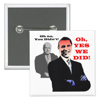 Obama YES WE DID 15 Cm Square Badge