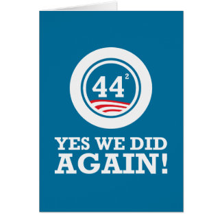 Obama - Yes We Did AGAIN Greeting Cards