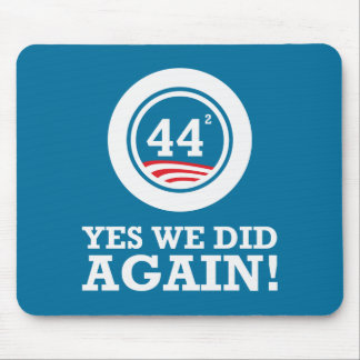 Obama - Yes We Did AGAIN Mousepads