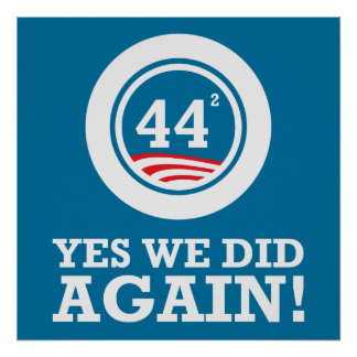 Obama - Yes We Did AGAIN Posters