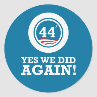 Obama - Yes We Did AGAIN Sticker