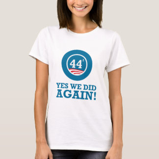 Obama - Yes We Did AGAIN T-Shirt