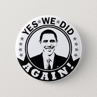 Obama Yes We Did Again V1 BW 6 Cm Round Badge
