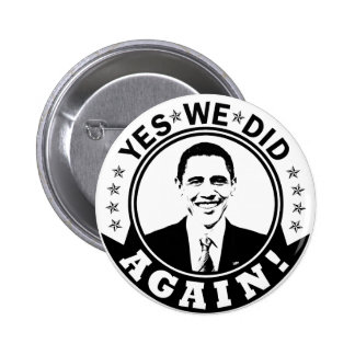 Obama Yes We Did Again V1 BW 6 Cm Round Badge