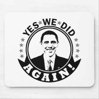 Obama Yes We Did Again V1 BW Mouse Pad