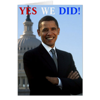 Obama Yes We Did! Card