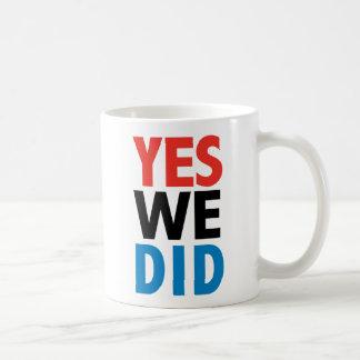 Obama Yes We Did Coffee Mugs