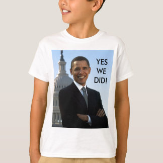 Obama Yes We Did! T-Shirt