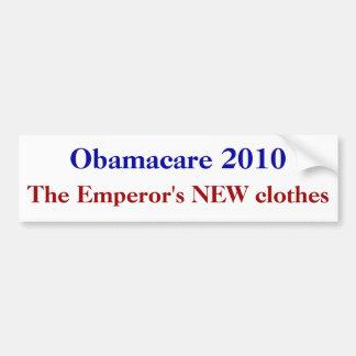 Obamacare 2010 The Emperor s NEW clothes Bumper Sticker