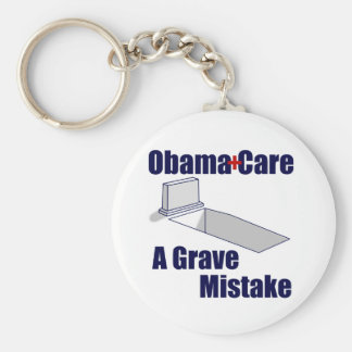 ObamaCare: A Grave Mistake Keychain