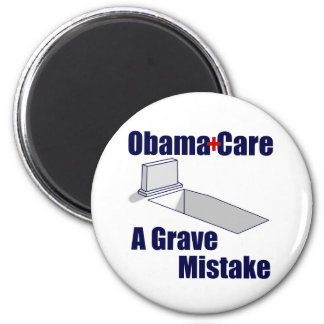 ObamaCare: A Grave Mistake 6 Cm Round Magnet
