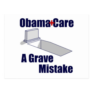 ObamaCare: A Grave Mistake Postcard