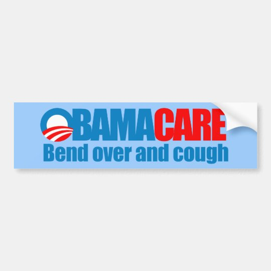 Obamacare - Bend over and cough Bumper Sticker