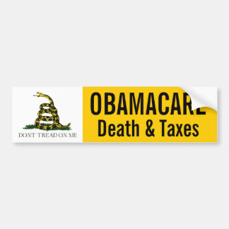 Obamacare -- Death and Taxes Bumper Sticker