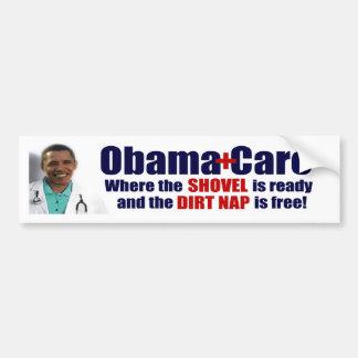 ObamaCare = Dirtnap Care Bumper Sticker