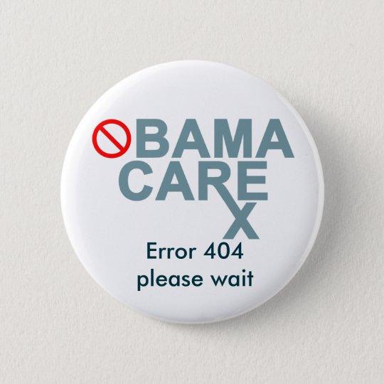 Obamacare:  Error 404...please wait. 6 Cm Round Badge