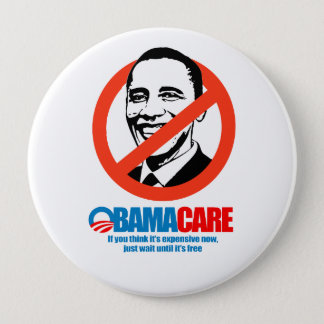 Obamacare - If you think it's expensive now, just  10 Cm Round Badge