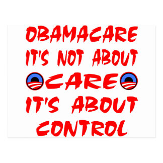 ObamaCare Is Not About Care It's About Control Postcard